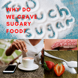 Why Do We Crave Sugary Food
